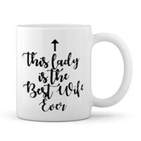 CG This Lady Is The Best Wife Ever Printed Mug